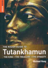 The Rough Guide to Tutankhamun: The King. The Treasure. The Dynasty.