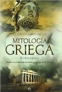 El gran libro de la mitología griega: Basado en el manual de mitología griega de H. J. Rose