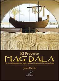 El Proyecto Magdala: Un descubrimiento del siglo I para el hombre del tercer milenio (Spanish Edition)