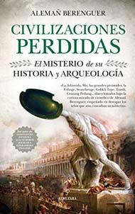Civilizaciones perdidas. El misterio de su historia y arqueología (Spanish Edition)